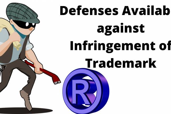Defenses Available against Infringement of Trademark