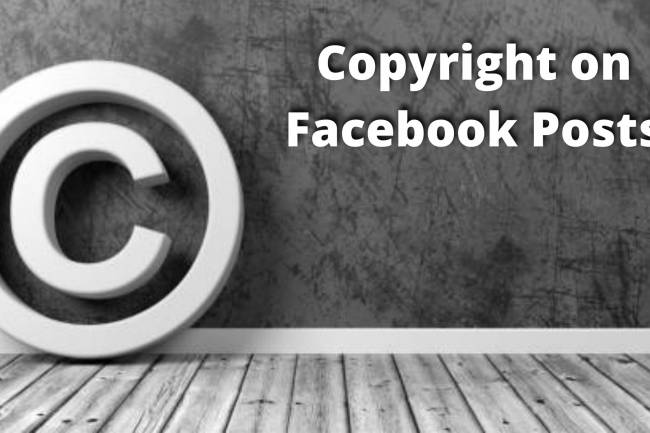 COPYRIGHT OF POSTS ON FACEBOOK