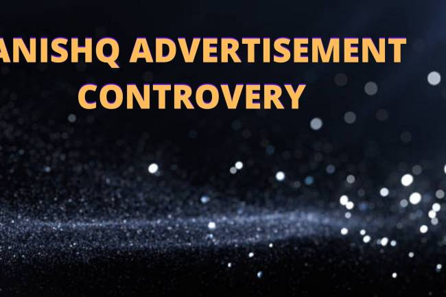 THE TANISHQ ADVERTISEMENT CONTROVERSY AND ITS LEGAL ASPECTS