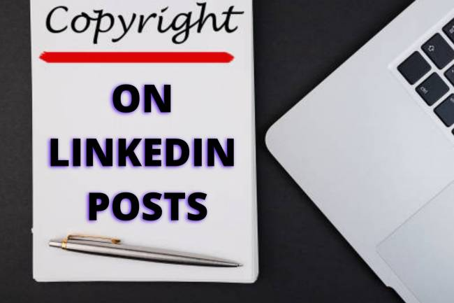 COPYRIGHT OF POSTS ON LINKED IN