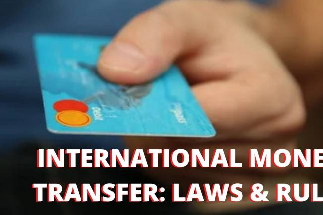INTERNATIONAL MONEY TRANSFER: LAWS AND RULES