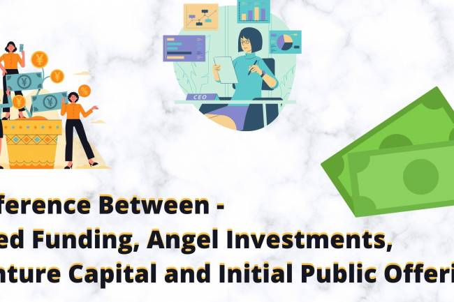 Difference between Seed Funding, Angel Investments, Venture Capital and Initial Public Offering