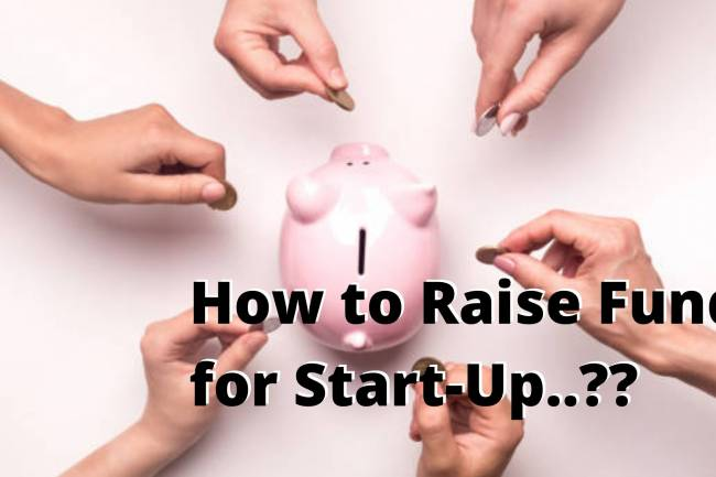 How to Raise Funds for a Start-Up