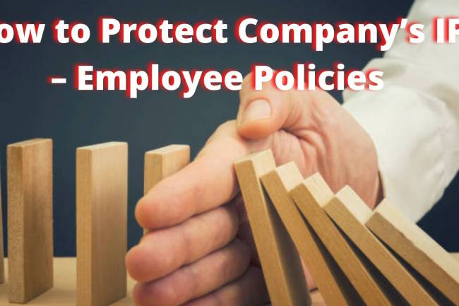 How to Protect your Company's IP – Employee Policies