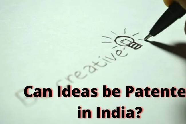 Can ideas be Patented in India?
