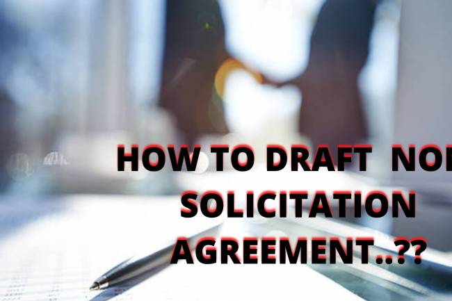 HOW TO DRAFT A NON-SOLICITATION AGREEMENT