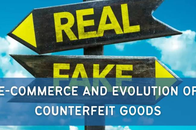 E-COMMERCE AND EVOLUTION OF COUNTERFEIT GOODS