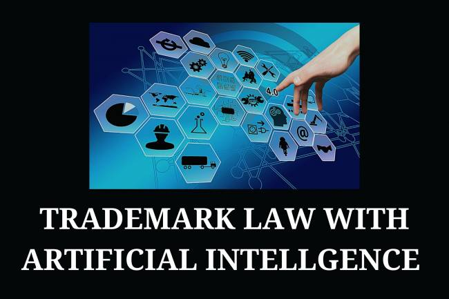 TRADEMARK LAW WITH ARTIFICIAL INTELLGENCE