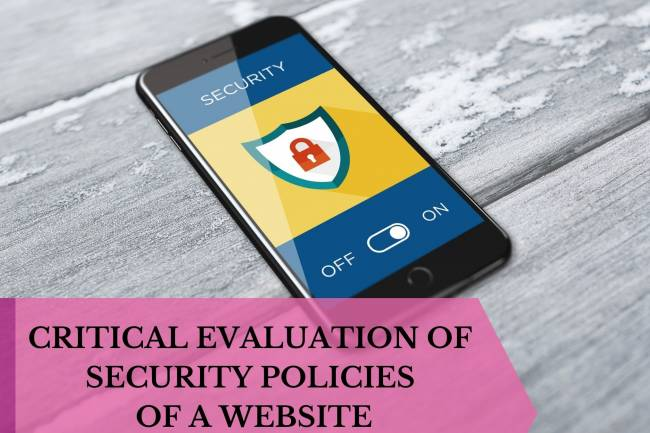 CRITICAL EVALUATION OF SECURITY POLICIES OF A WEBSITE