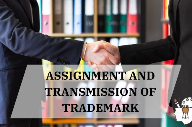 ASSIGNMENT AND TRANSMISSION OF TRADEMARK