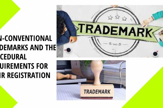 NON-CONVENTIONAL TRADEMARKS AND THE PROCEDURAL REQUIREMENTS FOR THEIR REGISTRATION