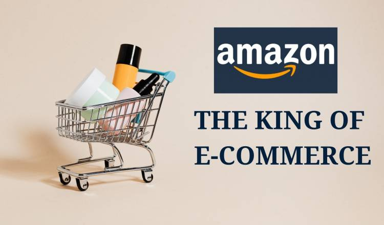 AMAZON THE KING OF E-COMMERCE