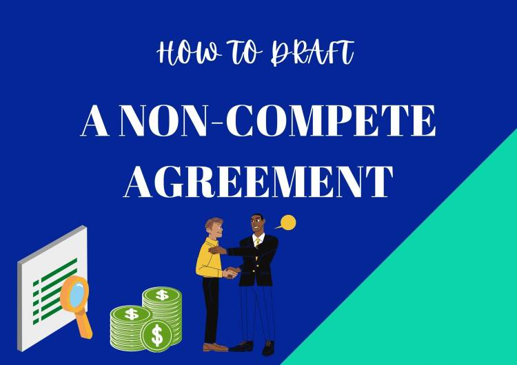 HOW TO DRAFT A NON-COMPETE AGREEMENT