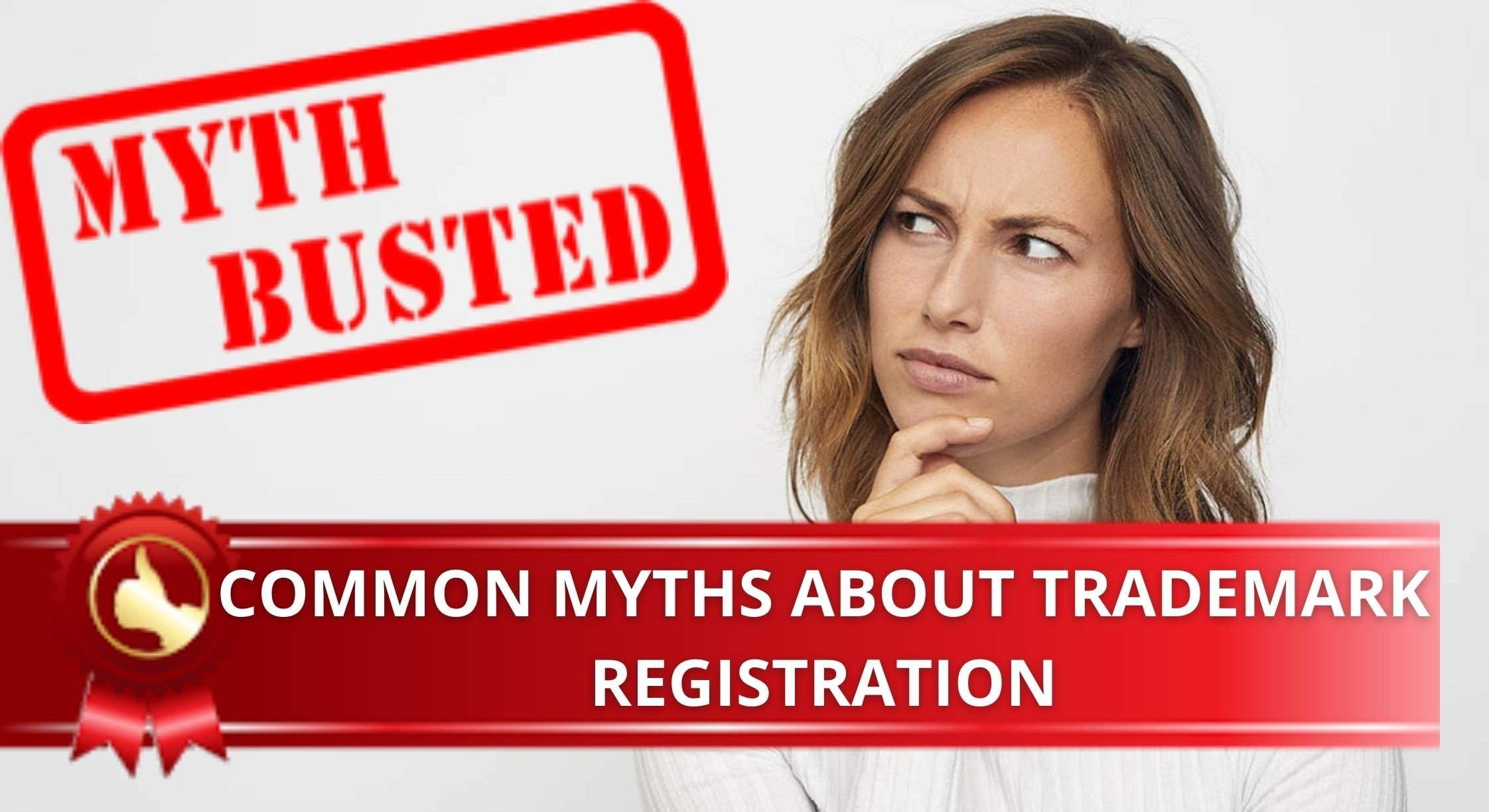 COMMON MYTHS ABOUT TRADEMARK REGISTRATION