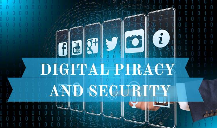 DIGITAL PIRACY AND SECURITY