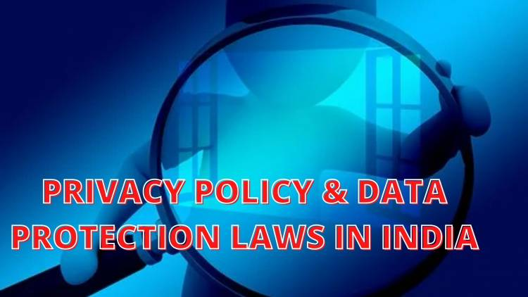 Privacy Policy and Data Protection Laws in India