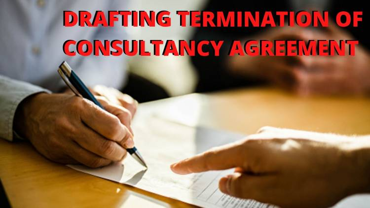 DRAFTING A LETTER FOR TERMINATION OF CONSULTANCY AGREEMENT