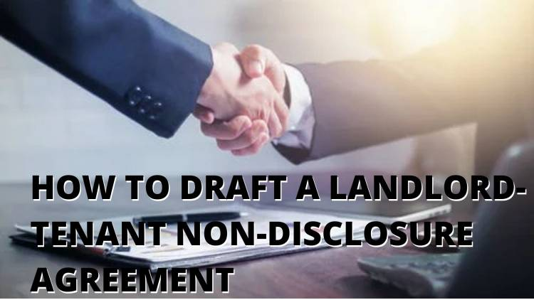 HOW TO DRAFT A LANDLORD-TENANT NON-DISCLOSURE AGREEMENT