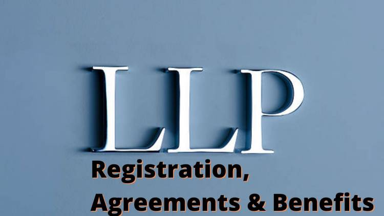 Understanding LLP Registration, Agreement, and its Advantages