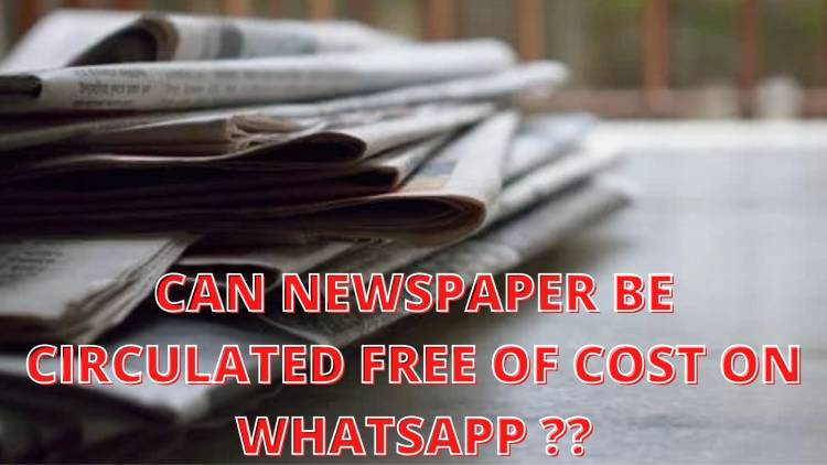 Can we circulate News Paper free of cost on Whats App ?