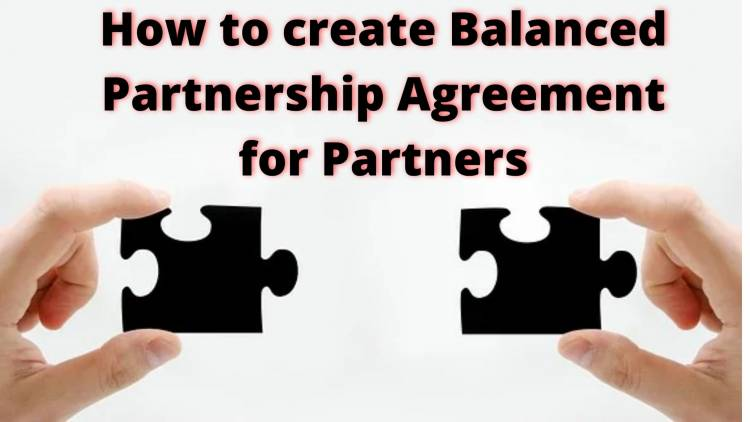 How to create a Balanced Partnership Agreement for Partners