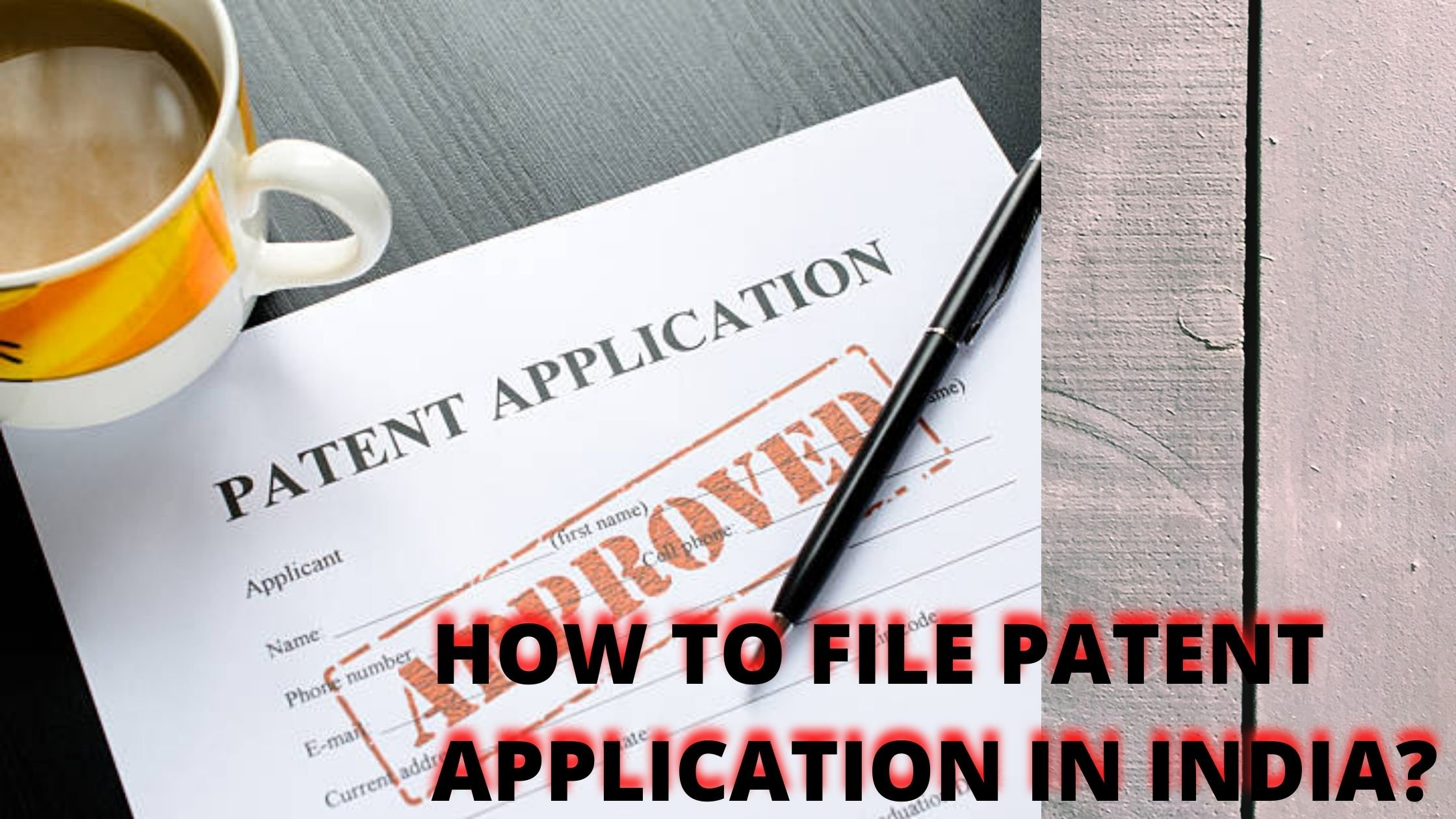HOW TO FILE A PATENT APPLICATION IN INDIA?