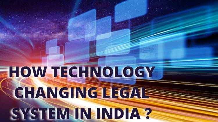 How is Technology changing the Legal System in India?