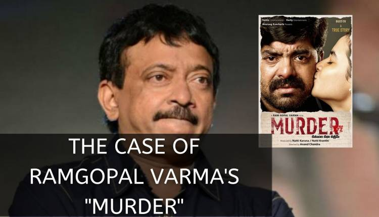 "THE CASE OF RAMGOPAL VARMA'S ""MURDER"""