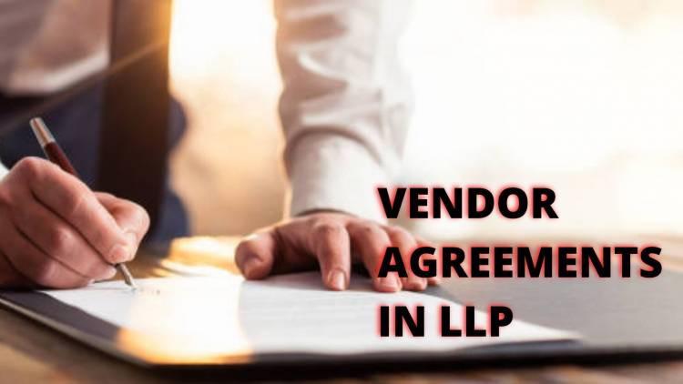 KEY ELEMENTS AND SIGNIFICANCE OF VENDOR AGREEMENT IN LLP