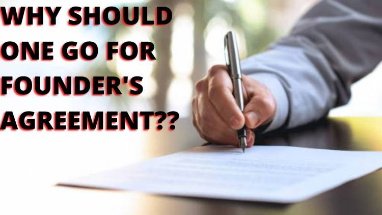 Why should one go for Founder's Agreement?