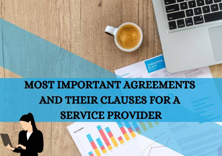 MOST IMPORTANT AGREEMENTS AND THEIR CLAUSES FOR A SERVICE PROVIDER